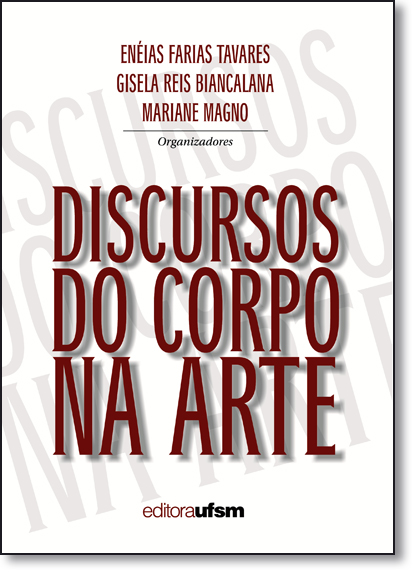 Discursos do Corpo na Arte, livro de Enéias Farias Tavares