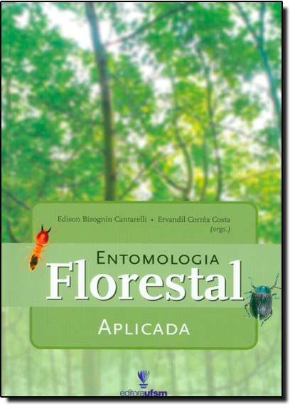 Entomologia Florestal Aplicada, livro de Ervandil Corrêa Costa