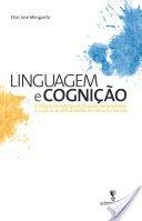 Linguagem e Cognição: enfoque psicolinguístico para compreender e superar as dificuldades em leitura e escrita, livro de Elias José Mengarda