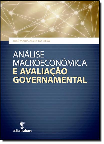 Análise Macroeconômica e Avaliação Governamental, livro de José Maria Alves da Silva