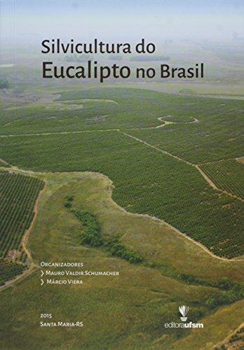 Silvicultura do Eucalipto no Brasil, livro de Mauro Valdir Schumacher