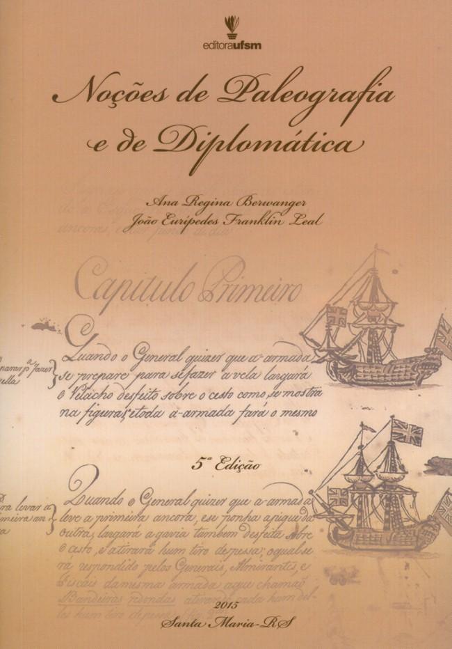 Noções de Paleografia e de Diplomática, livro de Ana Regina Berwanger e João Eurípedes Leal