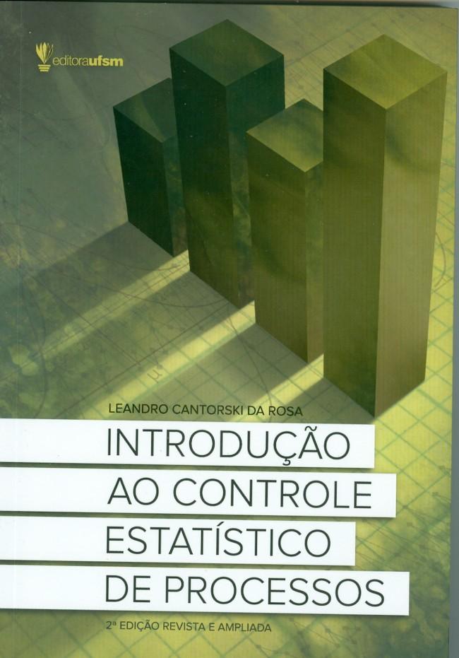 Introdução ao Controle Estatístico de Processos, livro de Leandro Cantorski da Rocha