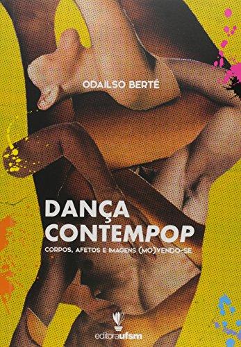 Dança Contempop. Corpos, Afetos e Imagens (Mo)Vendo-se, livro de Odailso Berté