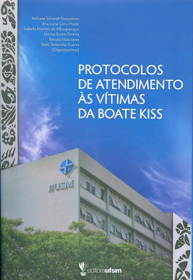 Protocolos de Atendimento às Vítimas da Boate Kiss, livro de Adriane Schmidt Pasqualoto