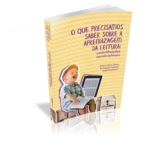 O que precisamos saber sobre a aprendizagem da leitura, livro de Rosângela Gabriel Onici Claro Flôres