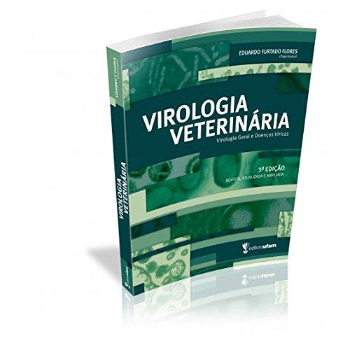 Virologia Veterinária: Virologia Geral e Doenças Víricas, livro de Eduardo Furtado Flores