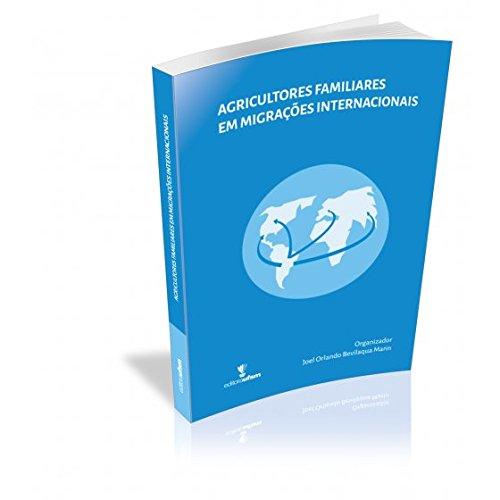 Agricultores Familiares em Migrações Internacionais, livro de Joel Orlando Bevilaqua Marin