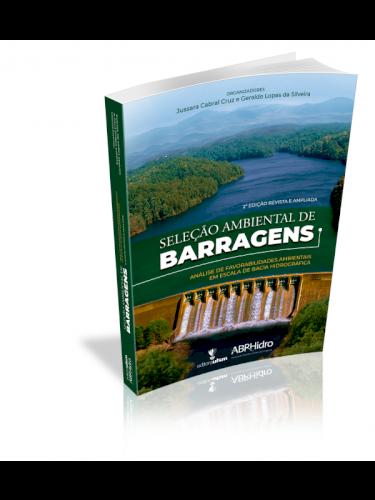 Seleção Ambiental de Barragens - análise de favorabilidades ambientais em escala de bacia hidrográfica (2ª ed.), livro de Jussara Cabral Cruz e Geraldo Lopes da Silveira (org.)