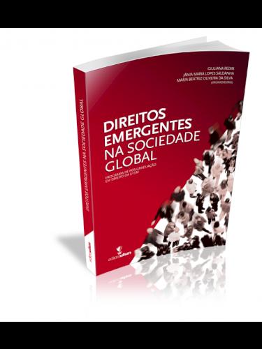 Direitos emergentes na sociedade global, livro de Giuliana Redin, Jânia Maria Lopes Saldanha, Maria Beatriz Oliveira da Silva