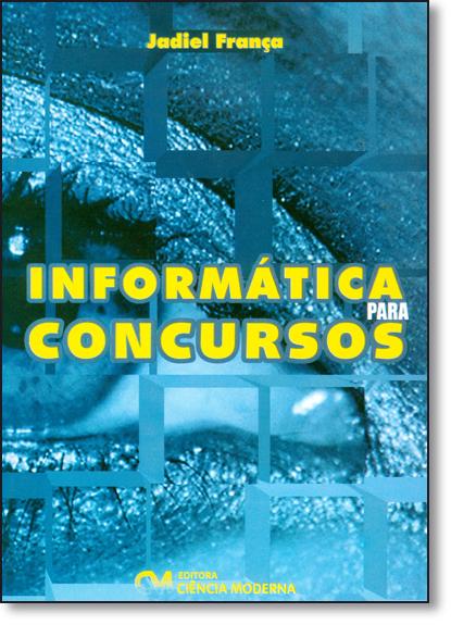 Informática Para Concursos, livro de Jadiel França