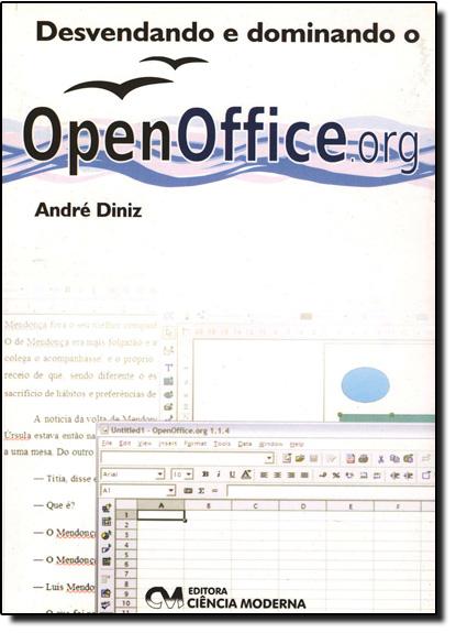 DESVENDANDO E DOMINANDO O OPENOFFICE.ORG, livro de João Diniz