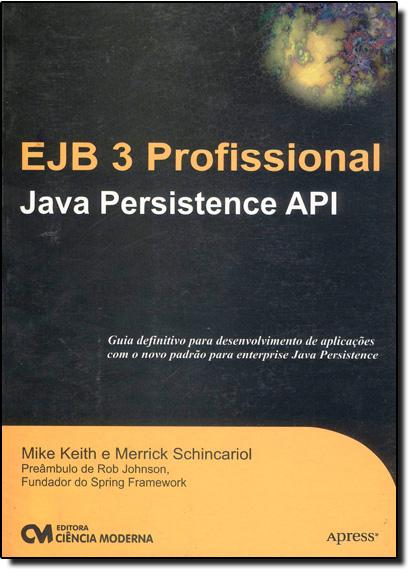 Ejb 3 Profissional: Java Persistence Api, livro de Mike Keith