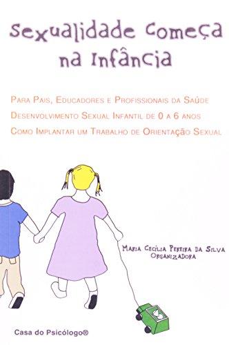 Sexualidade Começa na Infância: Para Pais, Educadores e Profissionais da Saúde, livro de Maria Cecília Pereira da Silva