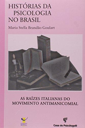 Raízes Italianas do Movimento Antimanicomial, As, livro de Maria Stella Brandão Goulart