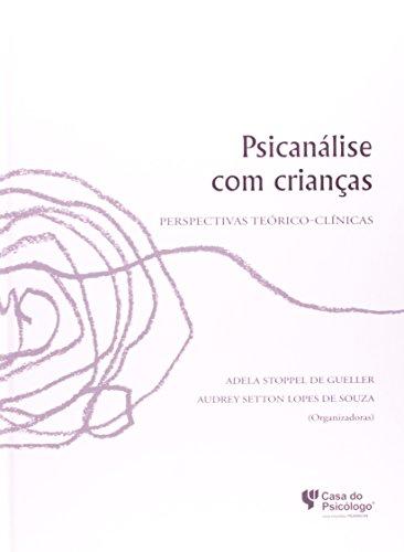 Psicanálise com Crianças: Perspectivas Teórico-clínicas, livro de Adela Stoppel de Guller