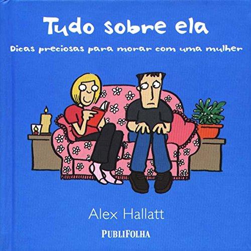 Tudo Sobre Ela, livro de Alex Hallatt
