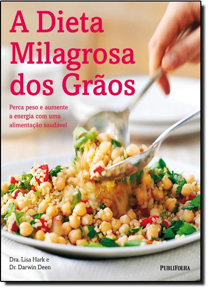 Dieta Milagrosa dos Grãos, A, livro de HARK, LISA