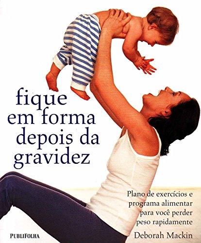 Fique em Forma Depois da Gravidez, livro de Deborah Mackin