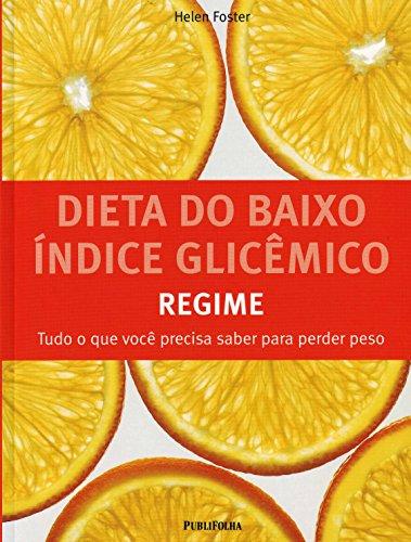 Dieta do Baixo Índice Glicêmico. Regime, livro de Helen Foster