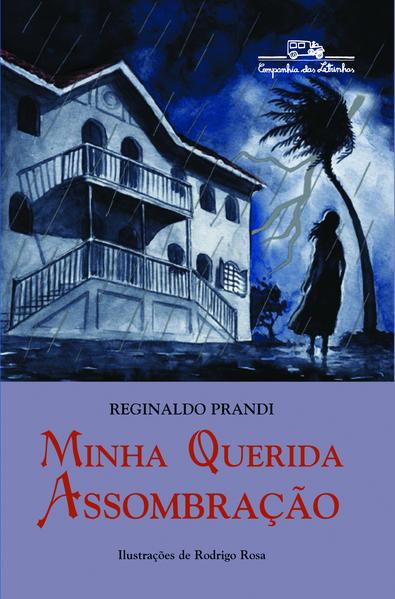 MINHA QUERIDA ASSOMBRAÇÃO, livro de Reginaldo Prandi
