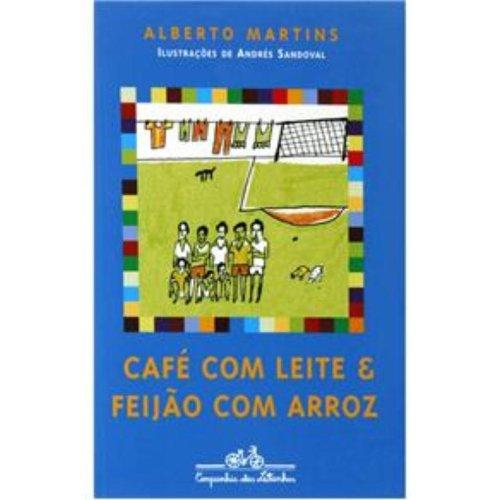CAFÉ-COM-LEITE E FEIJÃO-COM-ARROZ, livro de Alberto Martins