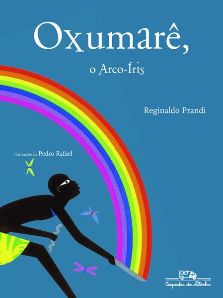 OXUMARÊ O ARCO-ÍRIS, livro de Reginaldo Prandi