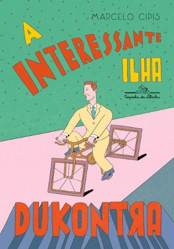 A INTERESSANTE ILHA DUKONTRA, livro de Marcelo Cipis