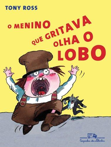 O MENINO QUE GRITAVA OLHA O LOBO, livro de Tony Ross