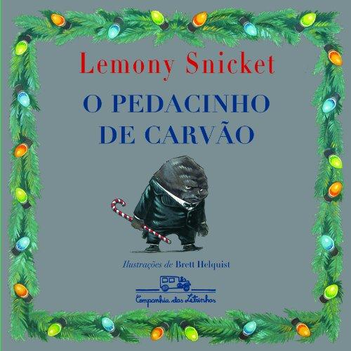 O PEDACINHO DE CARVÃO, livro de Lemony Snicket