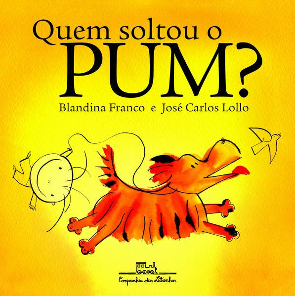 QUEM SOLTOU O PUM?, livro de Blandina Franco
