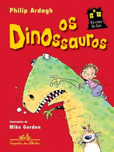 Na casa do Leo - Os Dinossauros, livro de Philip Ardagh, Mike Gordon