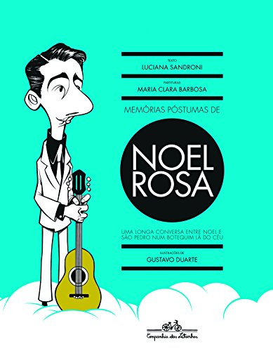 Memórias póstumas de Noel Rosa, livro de Luciana Sandroni, Maria Clara Barbosa