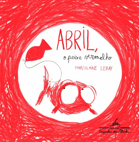 Abril o Peixe Vermelho, livro de Marjolaine Leray