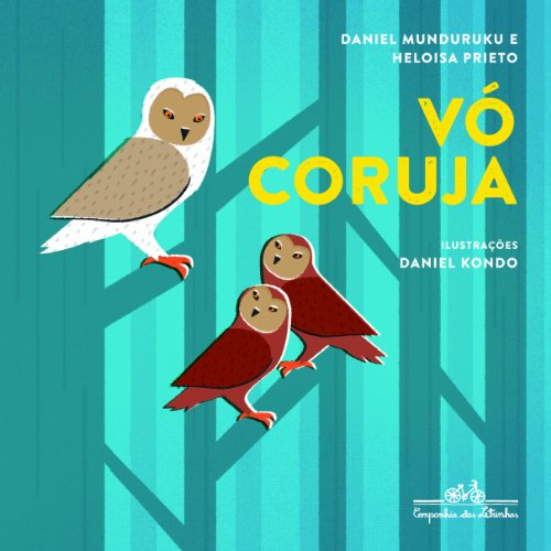 Vó Coruja, livro de Daniel Munduruku e Heloisa Prieto