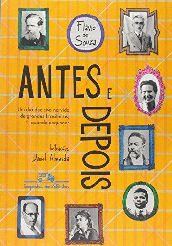 Antes e depois - Um dia decisivo na vida de grandes brasileiros, quando pequenos, livro de Flavio de Souza