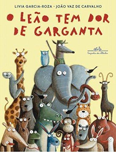 O LEÃO TEM DOR DE GARGANTA, livro de Livia Garcia-Roza