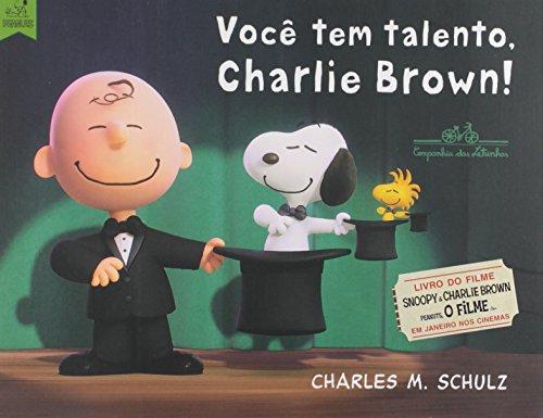VOCÊ TEM TALENTO CHARLIE BROWN!, livro de Charles M. Schulz