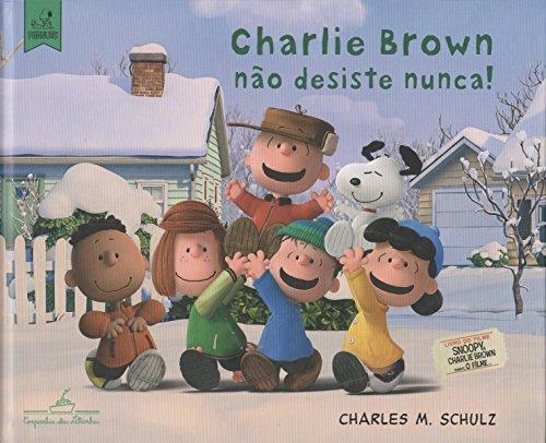 CHARLIE BROWN NÃO DESISTE NUNCA!, livro de Charles M. Schulz