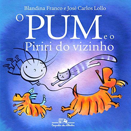 O Pum e o Piriri do Vizinho, livro de Blandina Franco