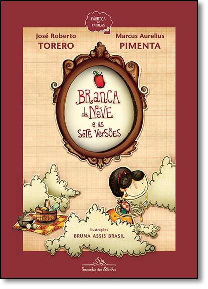 Branca de Neve e as Sete Versões, livro de Jose Roberto Torero