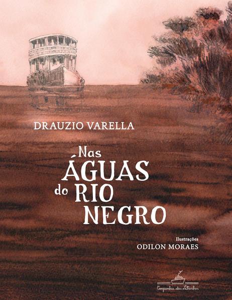 Nas Águas do Rio Negro, livro de Drauzio Varella