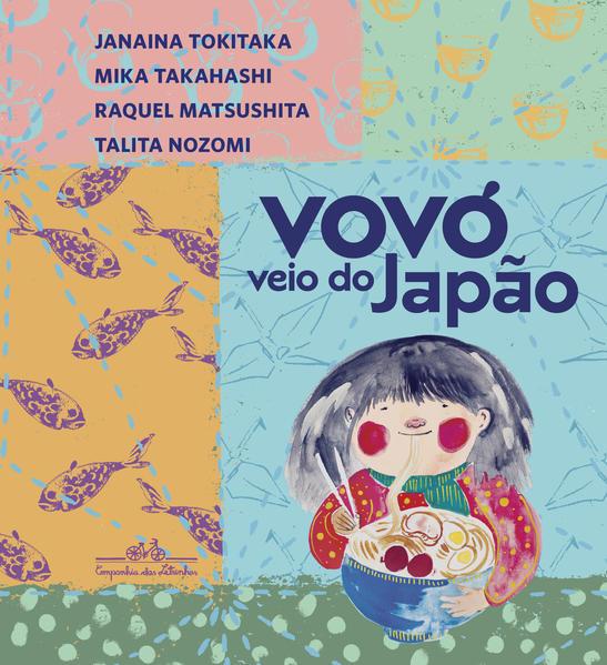 Vovó veio do Japão, livro de Janaina Tokitaka, Mika Takahashi, Raquel Matsushita, Talita Nozomi