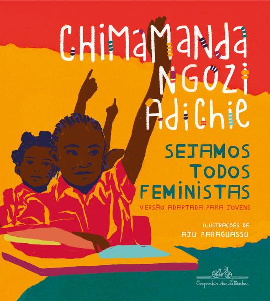 Sejamos todos feministas (edição infantojuvenil ilustrada), livro de Chimamanda Ngozi Adichie