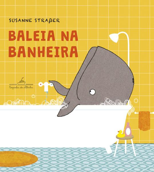 Baleia na banheira, livro de Susanne Straßer