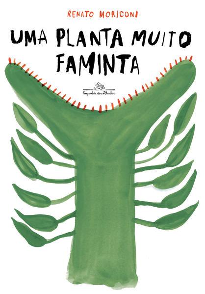 Uma planta muito faminta, livro de Renato Moriconi