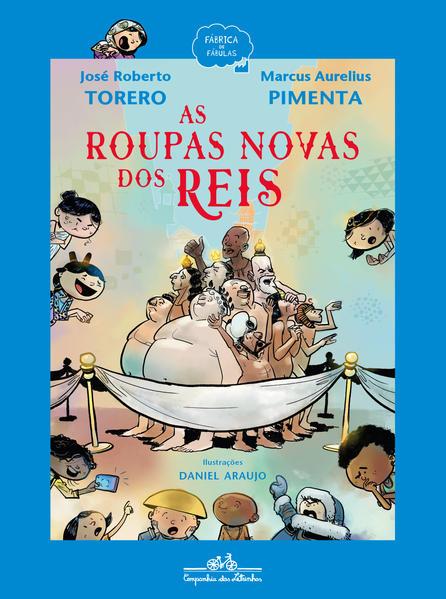 As roupas novas dos reis, livro de José Roberto Torero, Marcus Aurelius Pimenta