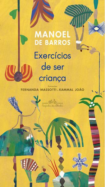 Exercícios de ser criança (Nova edição), livro de Manoel de Barros