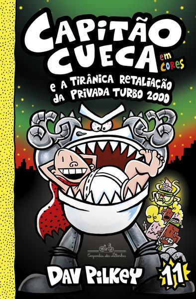 Capitão Cueca e a tirânica retaliação da Privada Turbo 2000, livro de Dav Pilkey
