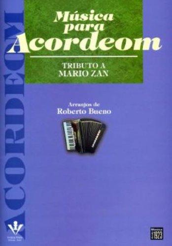 MÚSICA PARA ACORDEOM - TRIBUTO A MARIO ZAN, livro de Roberto Bueno